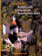 Burgen und Schlösser im Bayerischen Wald