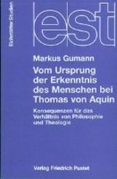 Vom Ursprung der Erkenntnis des Menschen bei Thomas von Aquin