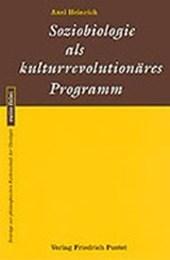 Soziobiologie als kulturrevolutionäres Programm