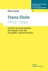 """Franz Ehrle (1845-1934) und die Erneuerung der Scholastik nach der Enzyklika """"Aeterni Patris"""""""
