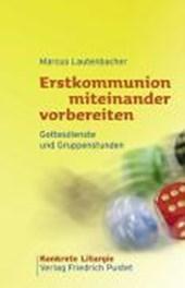 Erstkommunion miteinander vorbereiten