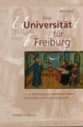 Eine Universität für Freiburg