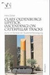 Cleas Oldenburgs Lipstick (Ascending) on Caterpillar Tracks. Yale | Hans Dickel |