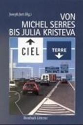 Von Michel Serres bis Julia Kristeva