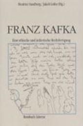 Franz Kafka: Zur ethischen und ästhetischen Rechtfertigung