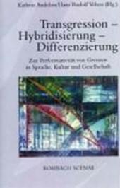Transgression - Hybridisierung - Differenzierung