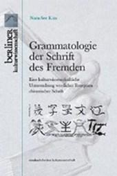 Grammatologie der Schriften des Fremden
