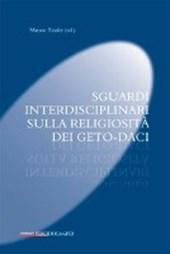 Sguardi interdisciplinari sulla religiosità dei Geto-Daci