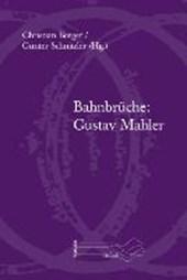 Bahnbrüche: Gustav Mahler