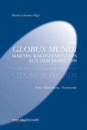 Der Globus Mundi Martin Waldseemüllers aus dem Jahre