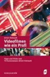 Videofilmen wie ein Profi