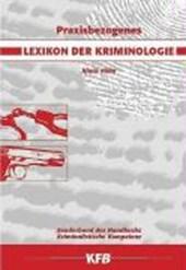 Praxisbezogenes Lexikon der Kriminologie