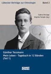 Günther Tessmann. Mein Leben - Tagebuch in 12 Bänden (Teil 1)