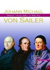 Johann Michael von Sailer | Paul Mai |