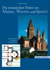 Die romanischen Dome von Mainz, Worms und Speyer