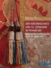 Der Kirchenschatz von St. Leonhard in Frankfurt