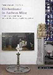 Kirchenkunst in Aachens Mitte