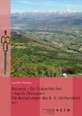 Bazzano - ein Gräberfeld bei L´Aquila (Abruzzen) Die Bestattungen des 8. - 5.  Jahrhunderts