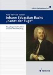 """Johann Sebastian Bachs """"Kunst der Fuge"""""""