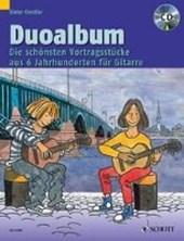 Duoalbum. Die schönsten Vortragsstücke aus 6 Jahrhunderten. 2 Gitarren