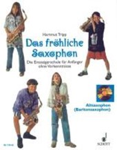 Das fröhliche Saxophon. Altsaxophon ( Baritonsaxophon). Mit CD