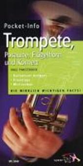 Pocket-Info Trompete, Flügelhorn, Posaune und Kornett