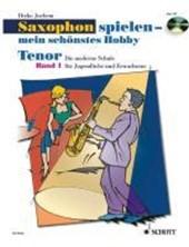 Saxophon spielen - mein schönstes Hobby. Tenor-Saxophon 01. Mit Audio-CD