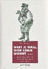 Weet ji wall, wor Löbje wohnt...