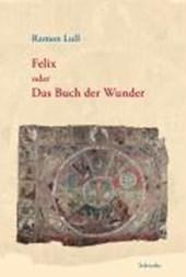 Felix oder das Buch der Wunder