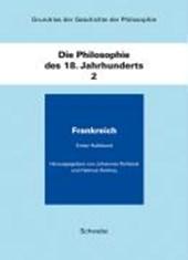 Grundriss der Geschichte der Philosophie / Die Philosophie des 18. Jahhunderts 2. 2 Halbbände/ Frankreich