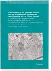 """Die Erweiterung des """"globalen"""" Raumes und die Wahrnehmung des Fremden vom Mittelalter bis zur Frühen Neuzeit"""