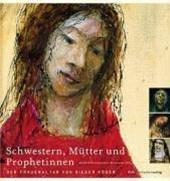 Schwestern, Mütter und Prophetinnen