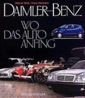 Daimler-Benz. Wo das Auto anfing