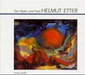 Der Maler und Poet Helmut Etter