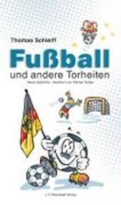 Fussball und andere Torheiten