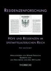 Höfe und Residenzen im spätmittelalterlichen Reich. Hof und Schrift