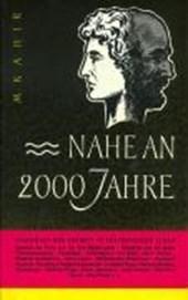 Nahe an 2000 Jahre. Gegenwart und Zukunft in prophetischer Schau