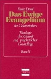 Das ewige Evangelium des Geistzeitalters in einer Gesamtschau I