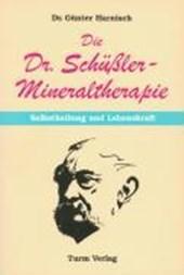 Die Dr. Schüßler - Mineraltherapie: Selbstheilung und Lebenskraft