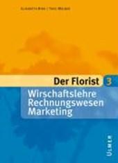 Der Florist 3. Wirtschaftslehre, Rechnungswesen, Marketing