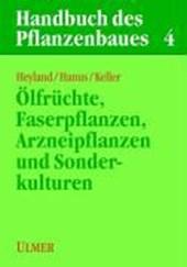 Handbuch des Pflanzenbaues 4. Oelfrüchte, Faser- und Arzneipflanzen und Sonderkulturen
