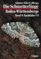 Die Schmetterlinge Baden-Württembergs 8. Nachtfalter