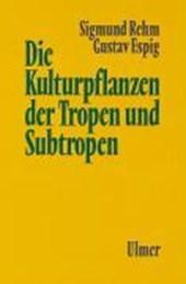 Die Kulturpflanzen der Tropen und Subtropen