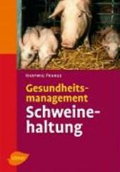 Gesundheitsmanagement in der Schweinehaltung
