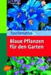 Taschenatlas Blaue Pflanzen für den Garten