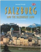 Journey through SALZBURG and the SALZBURGER LAND - Reise durch SALZBURG und das Salzburger Land | Georg Schwikart |