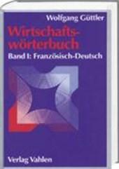 Wirtschaftswörterbuch Bd. 1: Französisch-Deutsch