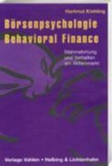 Börsenpsychologie und Behavioral Finance | Hartmut Kiehling |