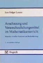 Anschauung und Veranschaulichungsmittel im Mathematikunterricht