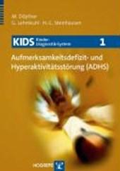 Kids 1. Aufmerksamkeitsdefizit- und Hyperaktivitätsstörung (ADHS)